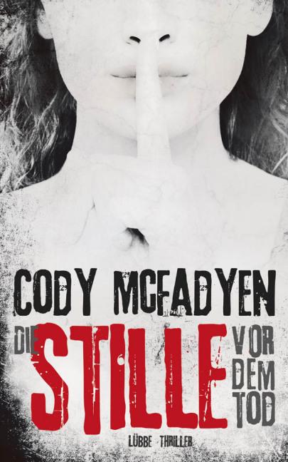 Cody Mcfadyen - Die Stille vor dem Tod