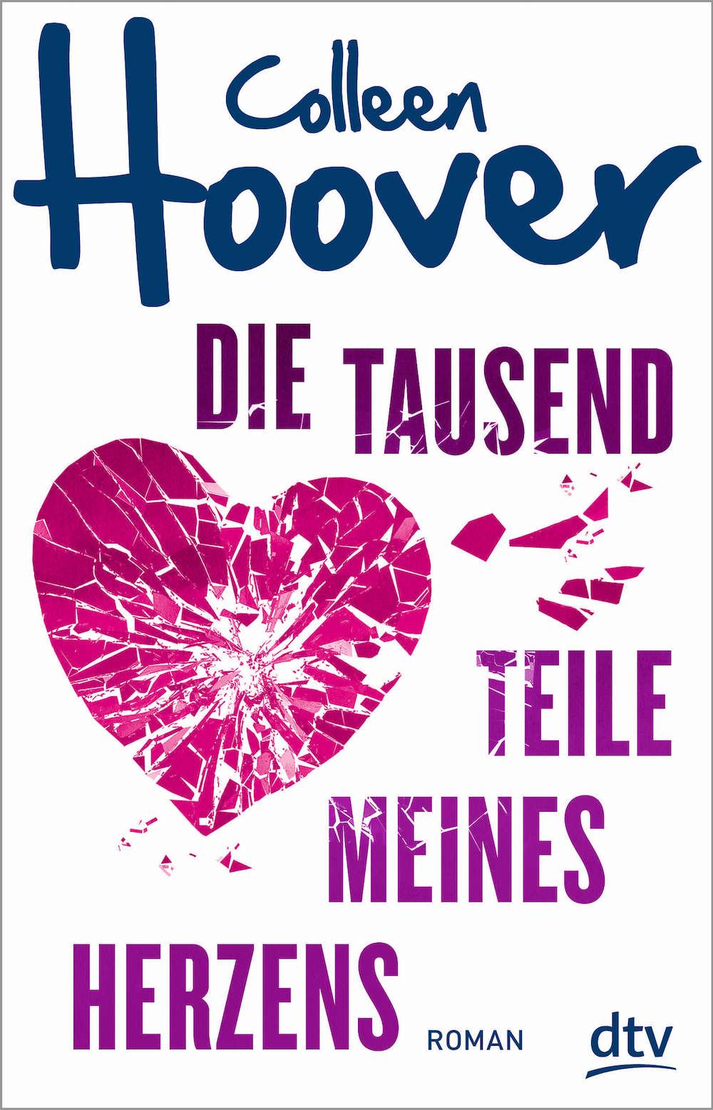 Collen Hoover - Die tausend Teile meines Herzens