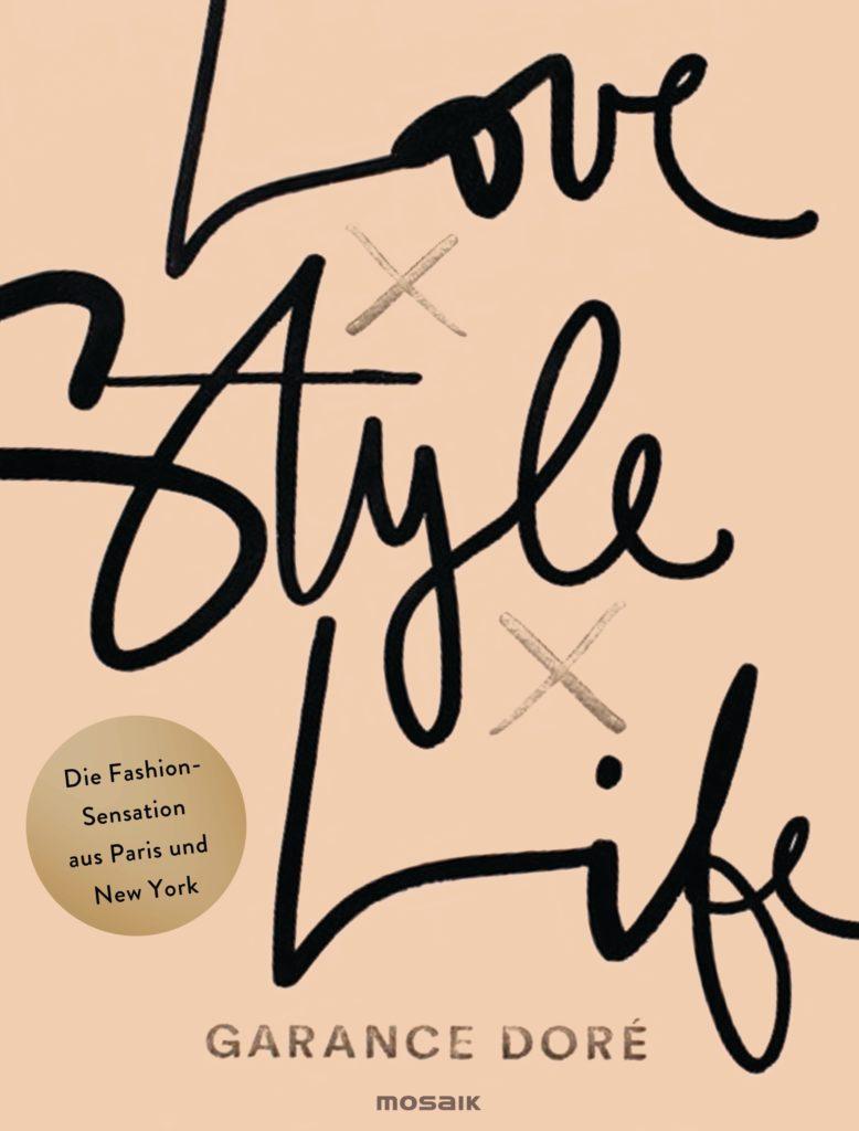 Love x Style x Life von Garance Dore