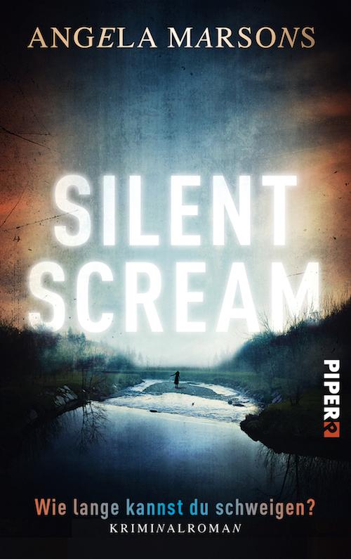 Angela Marsons - Silent Scream. Wie lange kannst du schweigen