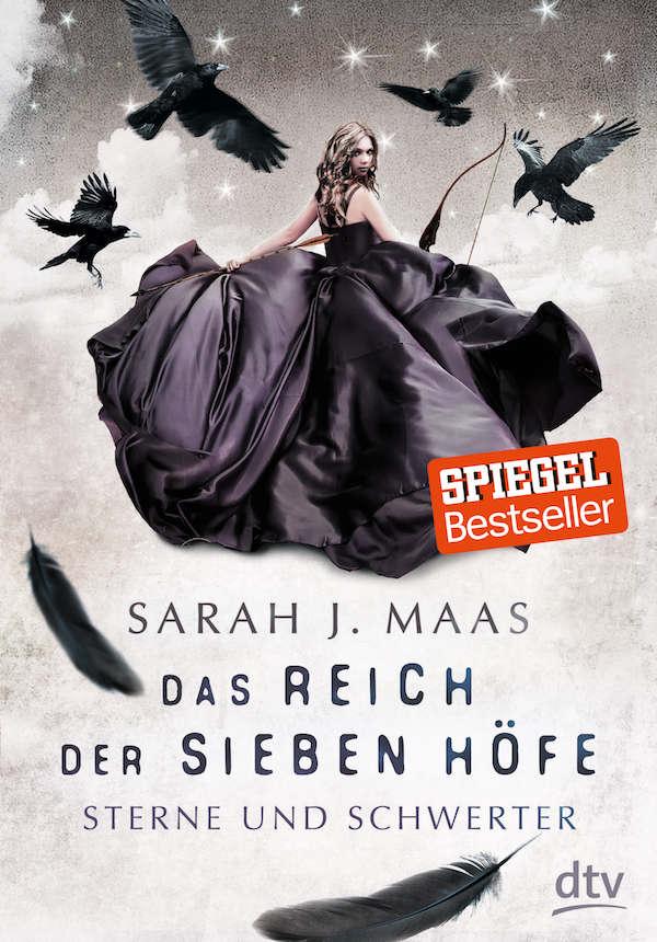 Sarah J. Maas - Das Reich der sieben Höfe 3. Sterne und Schwerter