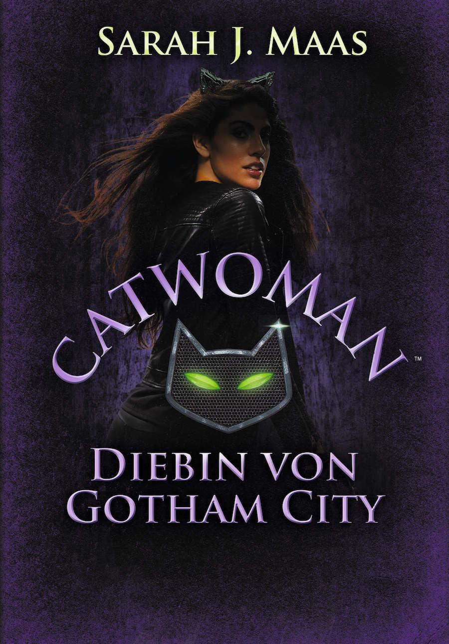 Sarah J. Maas - Catwoman. Diebin von Gotham City