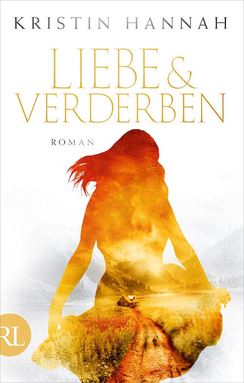 """Buchcover """"Liebe und Verderben"""" von Kristin Hannah"""