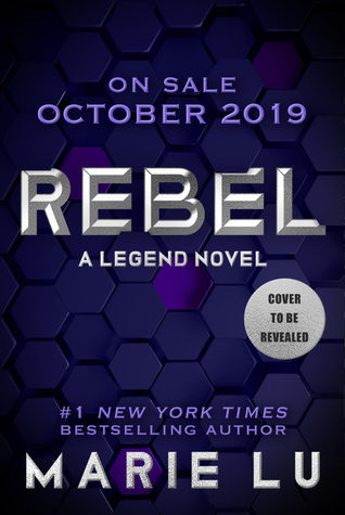 Rebel. A Legend Novel von Marie Lu (vorläufiges US-Cover)