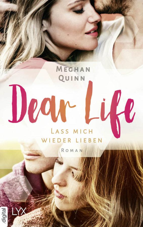 """Buchcover - """"Dear Life. Lass mich wieder lieben"""" von Meghan Quinn"""