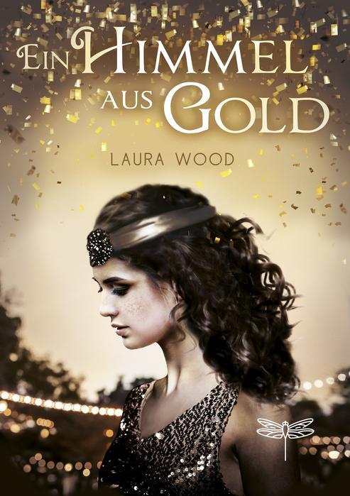 Ein Himmel aus Gold von Laura Wood