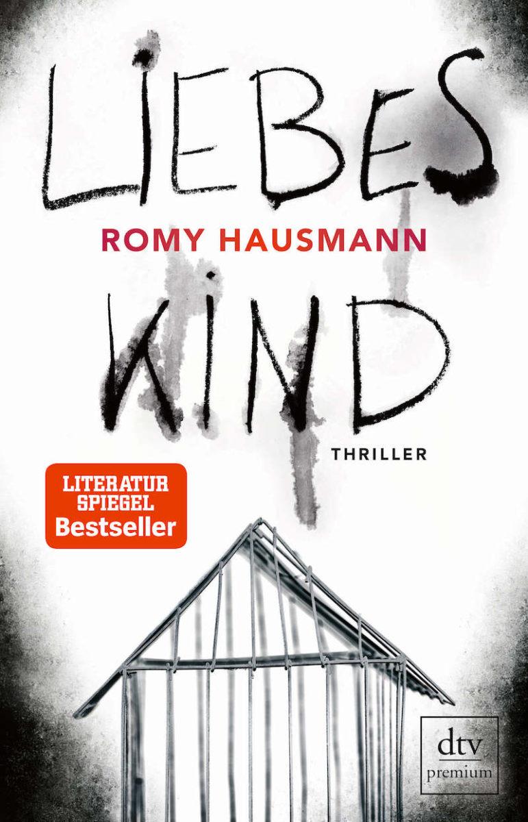 """Buchcover von """"Liebes Kind"""" von Romy Hausmann"""