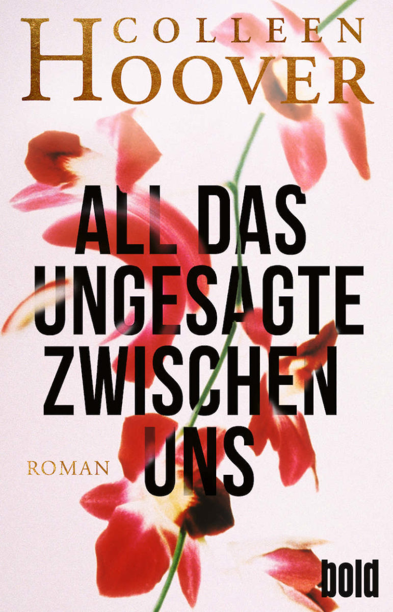 """Buchcover von """"All das Ungesagte zwischen uns"""" von Colleen Hoover"""