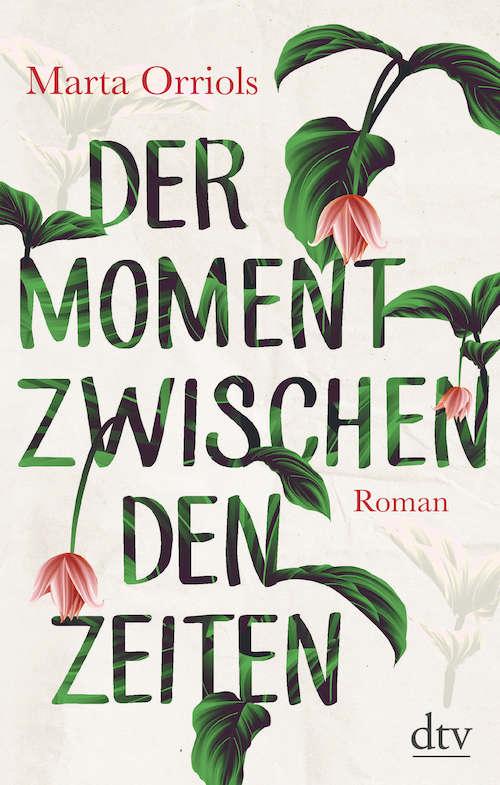 """Buchcover """"Der Moment zwischen den Zeiten"""" von Marta Orriols"""